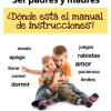 Ser Padres y Madres ¿Dónde está el manual de instrucciones?
